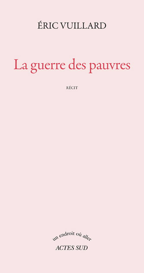 Éric Vuillard, La guerre des pauvres