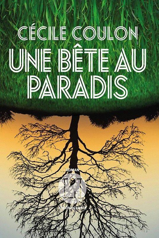Cécile Coulon, Une bête au paradis
