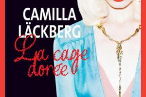 Camilla Läckberg, La Cage dorée