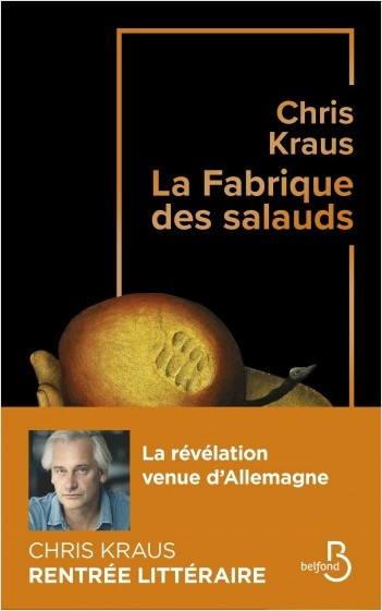 Chris Kraus, La fabrique des salauds