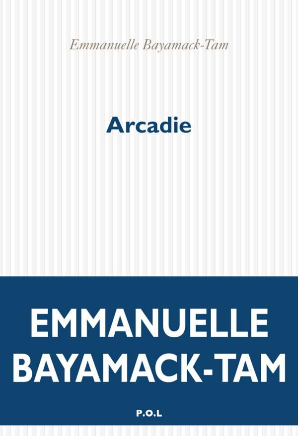 Emmanuelle Bayamack-Tam, Arcadie