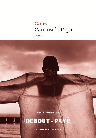 Gauz, Camarade papa