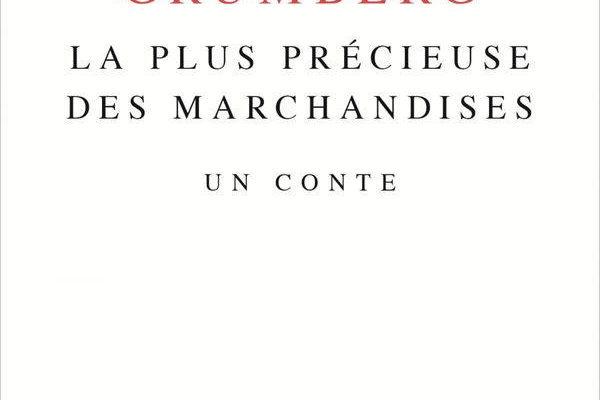 Jean-Claude Grumberg, La Plus Précieuse des marchandises