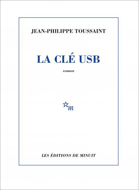 Jean-Philippe Toussaint, La clé USB