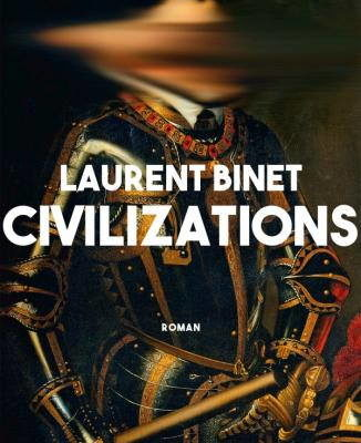 Laurent Binet, Civilizations