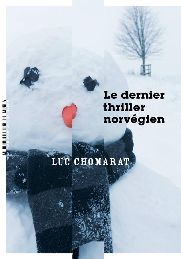 Luc Chomarat, Le Dernier Thriller norvégien