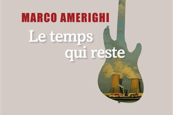Marco Amerighi, Le temps qui reste
