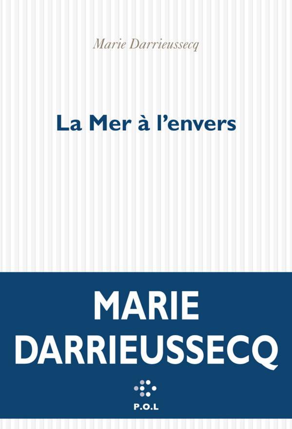 Marie Darrieussecq, La mer à l'envers