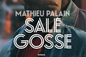 Mathieu Palain, Sale gosse