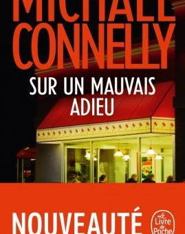 Michael Connelly, Sur un mauvais adieu