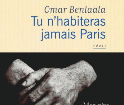 Omar Benlaâla, Tu n'habiteras jamais Paris