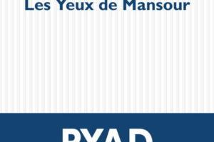 Ryad Girod, Les yeux de Mansour