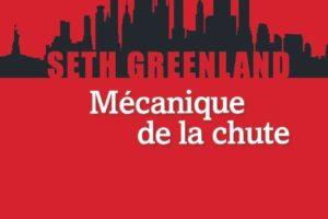 Seth Greenland, Mécanique de la chute