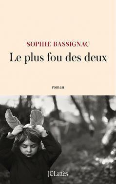 Sophie Bassignac, Le plus fou des deux