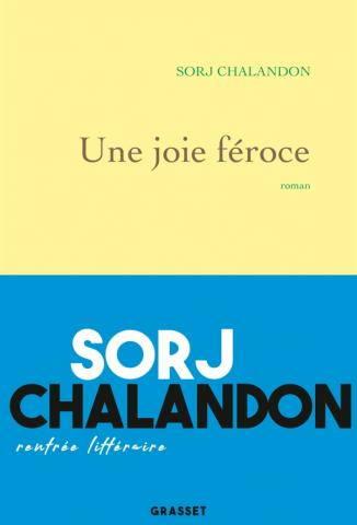 Sorj Chalandon, Une joie féroce