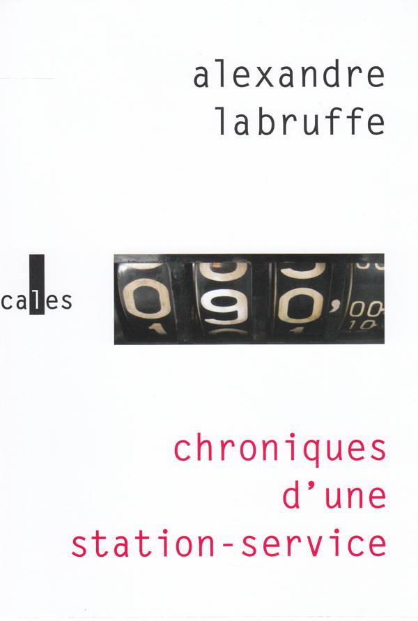 Alexandre Labruffe, Chronique d'une station-service