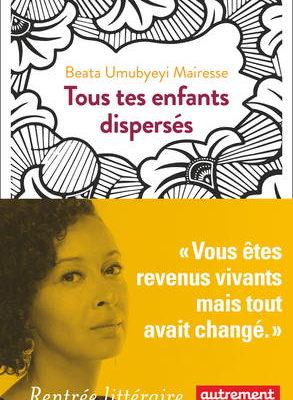 Beata Umubyeyi Mairesse, Tous les enfants dispersés