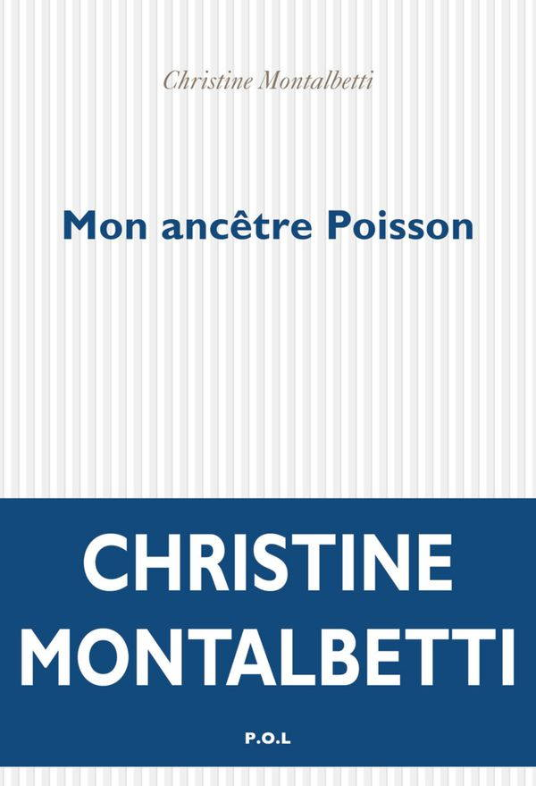 Christine Montalbetti, Mon ancêtre poisson