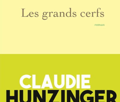 Claudie Hunzinger, Les Grands cerfs