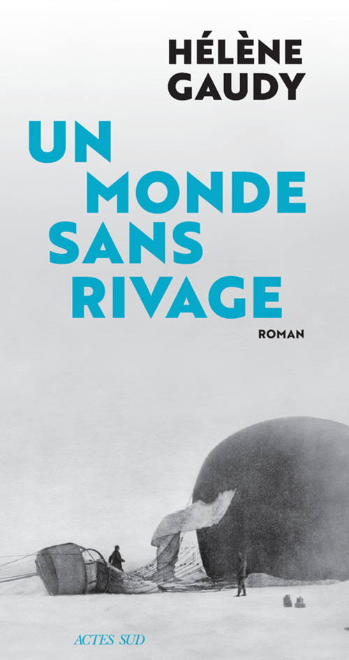 Hélène Gaudy, Un monde sans rivage