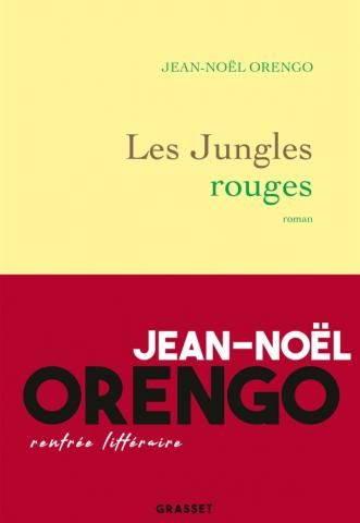 Jean-Noël Orengo, Les jungles rouges