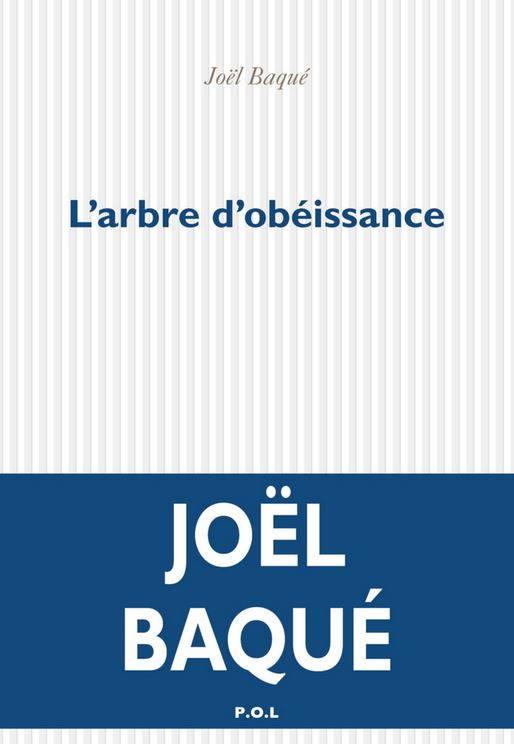 Joël Baqué, L'arbre d'obéissance