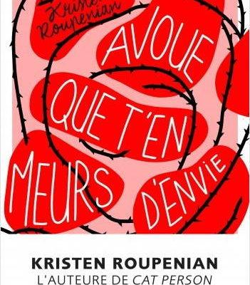 Kristen Roupenian, Avoue que t'en meurs d'envie