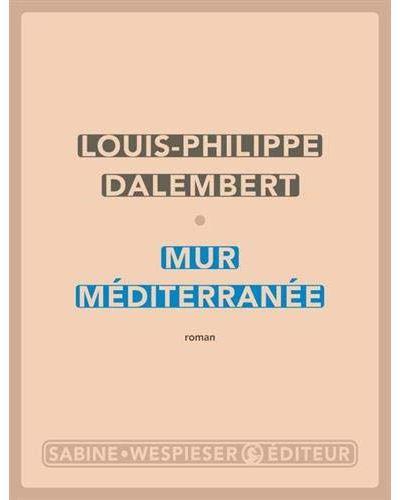 Louis-Philippe Dalembert, Mur Méditerranée