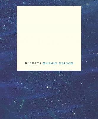 Maggie Nelson, Bleuets