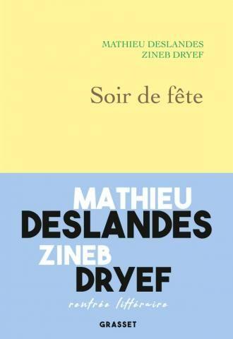 Mathieu Deslandes et Zineb Dryef, Soir de fête