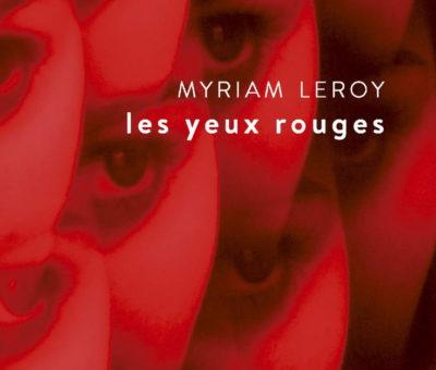 Myriam Leroy, Les yeux rouges