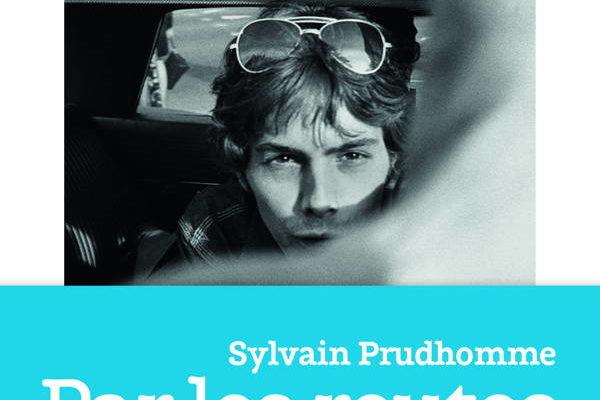 Par les routes, Sylvain Prudhomme
