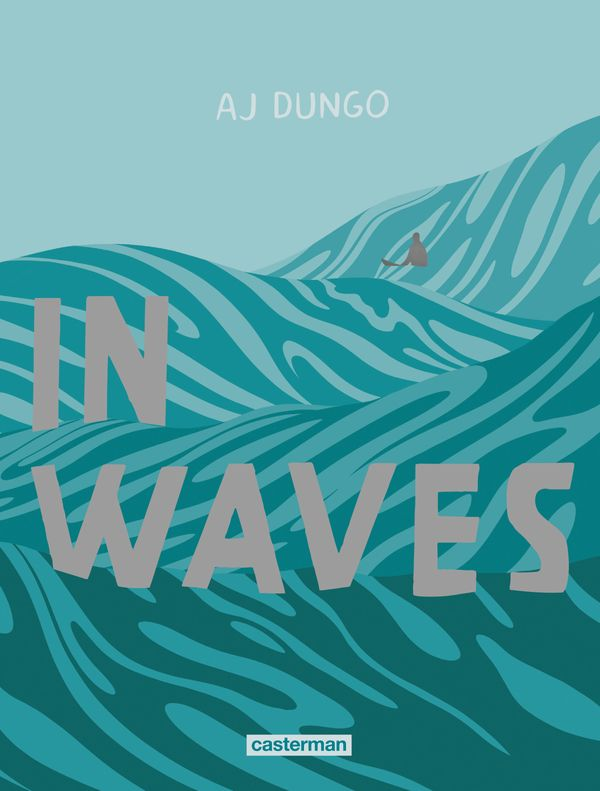 AJ Dungo, In Waves