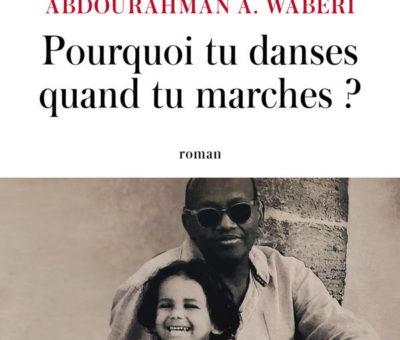 Abdourahman Ali Waberi, Pourquoi tu danses quand tu marches