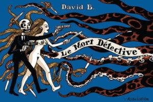 David B., Le Mort détective