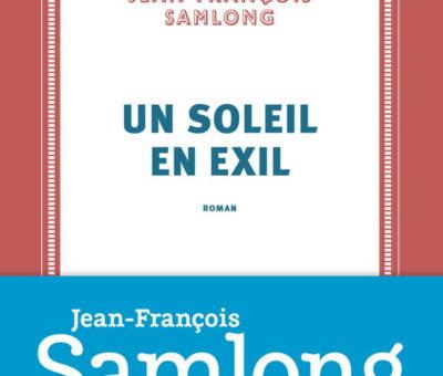 Jean-François Samlong, Un soleil en exil