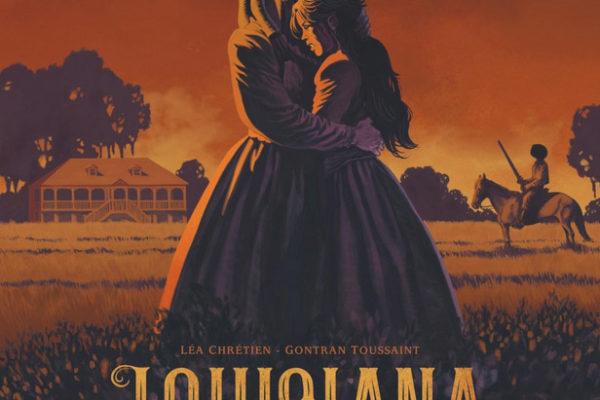 Léa Chrétien et Gontran Toussaint, Louisiana, la couleur du sang