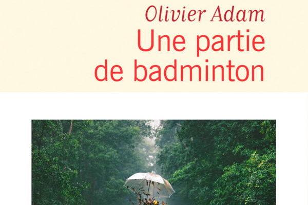 Olivier Adam, Une partie de badminton