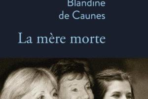 Blandine de Caunes, La mère morte