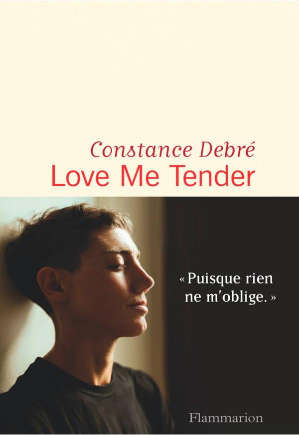 Constance Debré, Love me tender