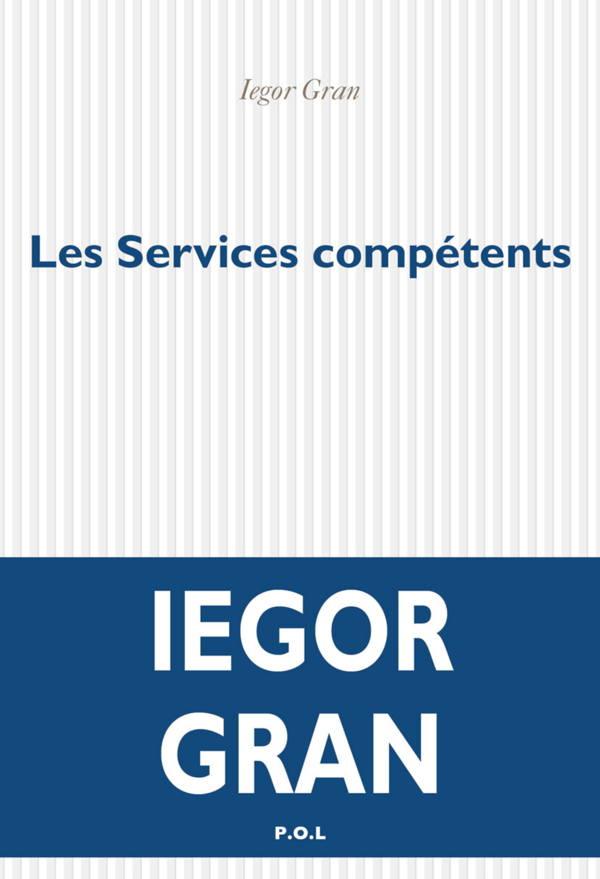 Iegor Gran, Les services compétents