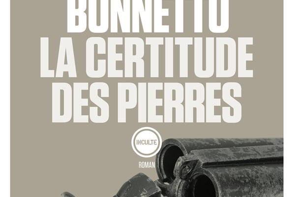 Jérôme Bonnetto, La certitude des pierres