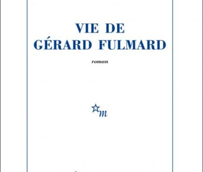 Jean Échenoz, Vie de Gérard Fulmard