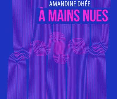 Amandine Dhée, À mains nues