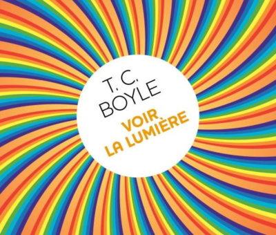 T.C. Boyle, Voir la lumière
